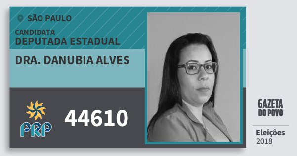 Santinho Dra. Danubia Alves 44610 (PRP) Deputada Estadual | São Paulo | Eleições 2018
