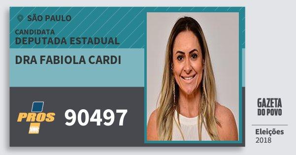 Santinho Dra Fabiola Cardi 90497 (PROS) Deputada Estadual | São Paulo | Eleições 2018