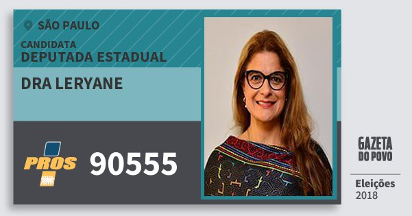 Santinho Dra Leryane 90555 (PROS) Deputada Estadual | São Paulo | Eleições 2018