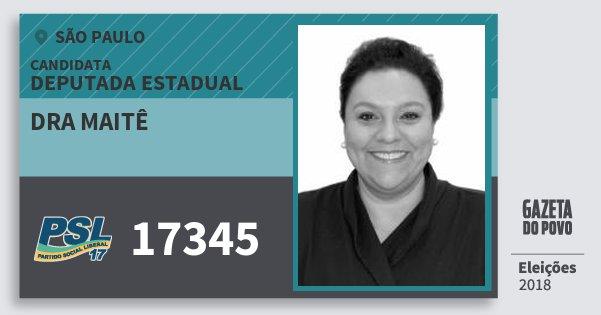 Santinho Dra Maitê 17345 (PSL) Deputada Estadual | São Paulo | Eleições 2018