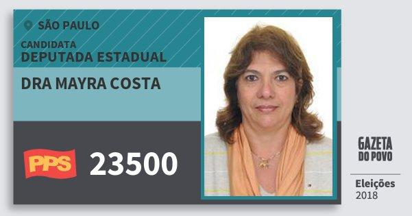 Santinho Dra Mayra Costa 23500 (PPS) Deputada Estadual | São Paulo | Eleições 2018