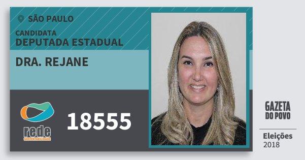 Santinho Dra. Rejane 18555 (REDE) Deputada Estadual | São Paulo | Eleições 2018