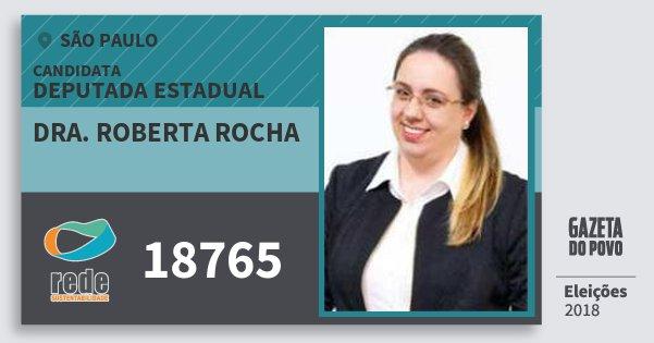 Santinho Dra. Roberta Rocha 18765 (REDE) Deputada Estadual | São Paulo | Eleições 2018