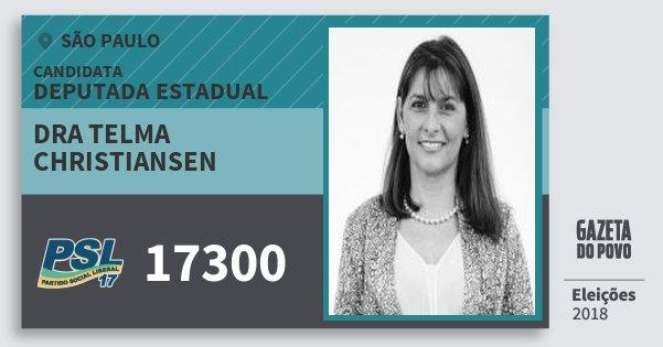 Santinho Dra Telma Christiansen 17300 (PSL) Deputada Estadual | São Paulo | Eleições 2018