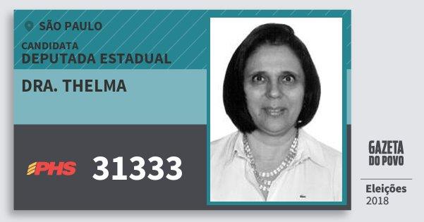 Santinho Dra. Thelma 31333 (PHS) Deputada Estadual | São Paulo | Eleições 2018