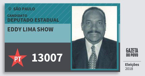 Santinho Eddy Lima Show 13007 (PT) Deputado Estadual | São Paulo | Eleições 2018