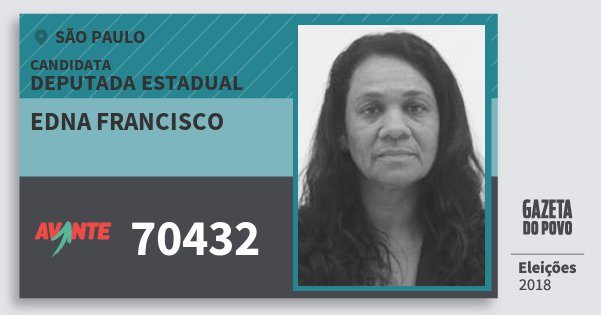 Santinho Edna Francisco 70432 (AVANTE) Deputada Estadual | São Paulo | Eleições 2018