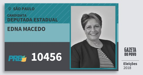 Santinho Edna Macedo 10456 (PRB) Deputada Estadual | São Paulo | Eleições 2018