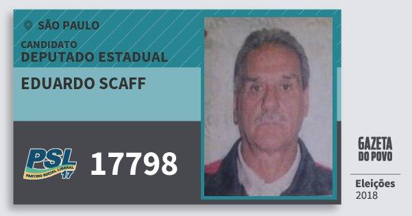 Santinho Eduardo Scaff 17798 (PSL) Deputado Estadual | São Paulo | Eleições 2018