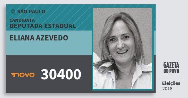 Santinho Eliana Azevedo 30400 (NOVO) Deputada Estadual | São Paulo | Eleições 2018