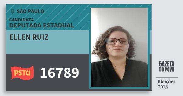 Santinho Ellen Ruiz 16789 (PSTU) Deputada Estadual | São Paulo | Eleições 2018