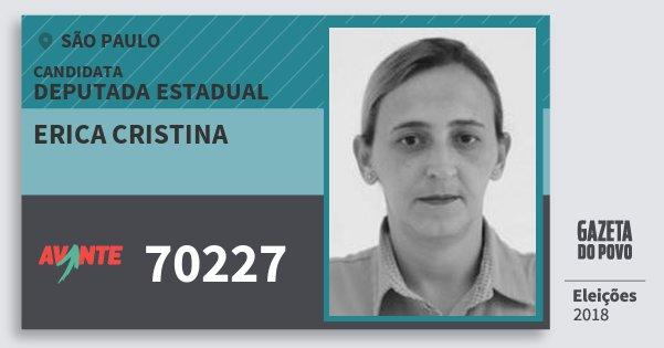 Santinho Erica Cristina 70227 (AVANTE) Deputada Estadual | São Paulo | Eleições 2018