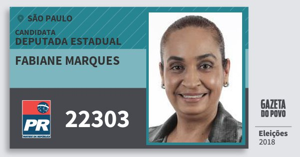 Santinho Fabiane Marques 22303 (PR) Deputada Estadual | São Paulo | Eleições 2018