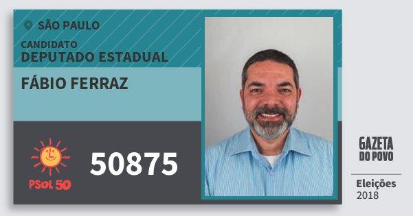 Santinho Fábio Ferraz 50875 (PSOL) Deputado Estadual | São Paulo | Eleições 2018