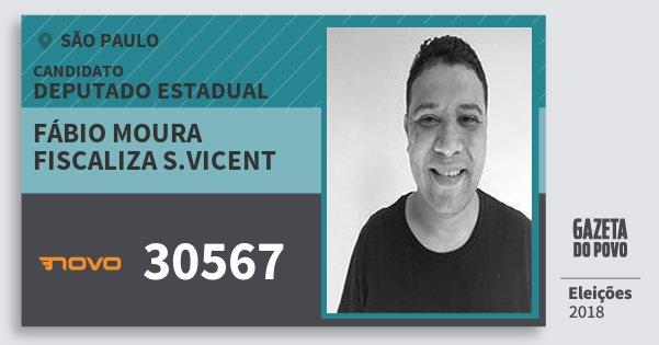 Santinho Fábio Moura Fiscaliza S.vicent 30567 (NOVO) Deputado Estadual | São Paulo | Eleições 2018