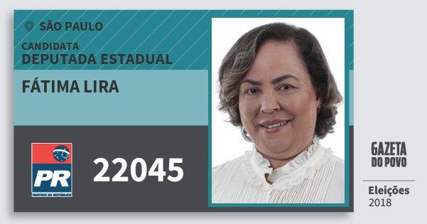 Santinho Fátima Lira 22045 (PR) Deputada Estadual | São Paulo | Eleições 2018