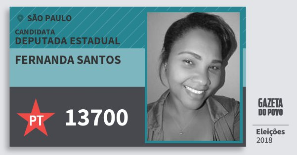 Santinho Fernanda Santos 13700 (PT) Deputada Estadual   São Paulo   Eleições 2018