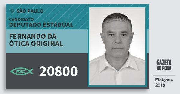 Santinho Fernando da Òtica Original 20800 (PSC) Deputado Estadual | São Paulo | Eleições 2018