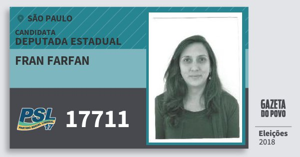 Santinho Fran Farfan 17711 (PSL) Deputada Estadual   São Paulo   Eleições 2018