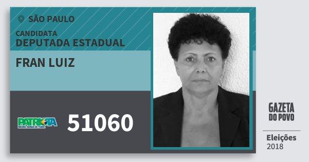 Santinho Fran Luiz 51060 (PATRI) Deputada Estadual | São Paulo | Eleições 2018