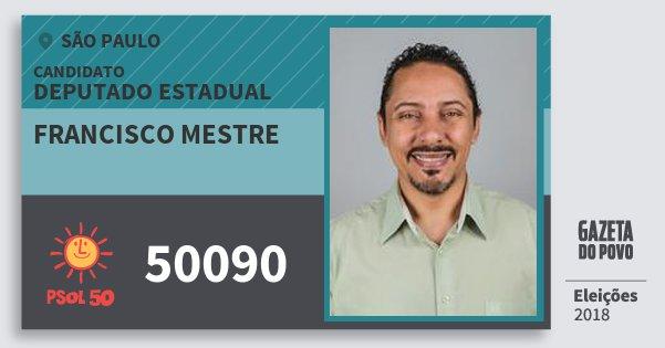 Santinho Francisco Mestre 50090 (PSOL) Deputado Estadual | São Paulo | Eleições 2018