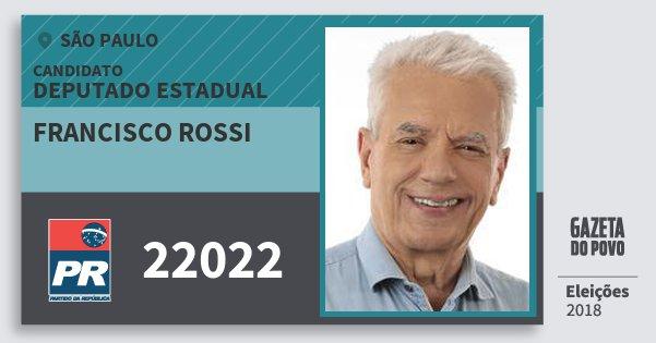 Santinho Francisco Rossi 22022 (PR) Deputado Estadual | São Paulo | Eleições 2018