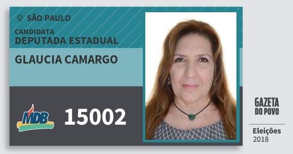 Santinho Glaucia Camargo 15002 (MDB) Deputada Estadual | São Paulo | Eleições 2018