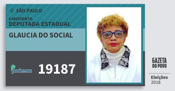 Santinho Glaucia do Social 19187 (PODE) Deputada Estadual   São Paulo   Eleições 2018