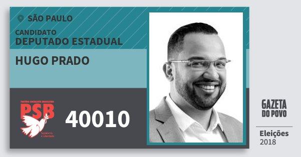 Santinho Hugo Prado 40010 (PSB) Deputado Estadual | São Paulo | Eleições 2018
