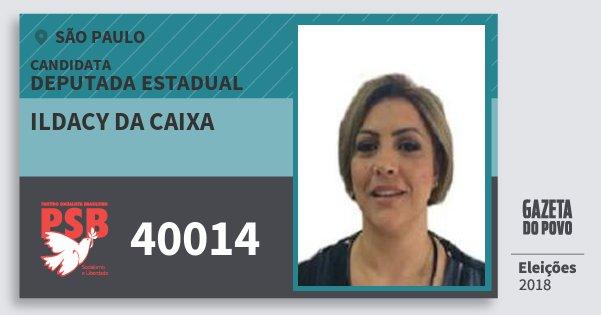 Santinho Ildacy da Caixa 40014 (PSB) Deputada Estadual | São Paulo | Eleições 2018