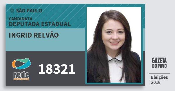 Santinho Ingrid Relvão 18321 (REDE) Deputada Estadual | São Paulo | Eleições 2018