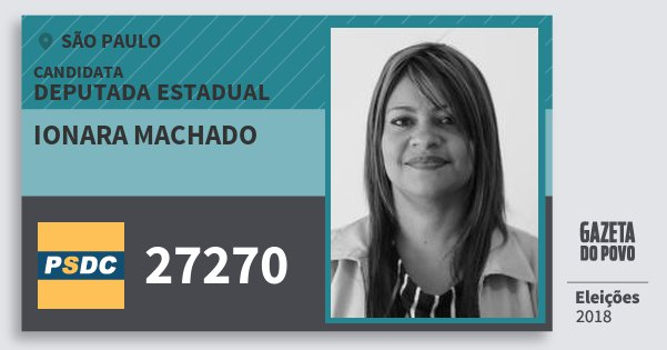 Santinho Ionara Machado 27270 (DC) Deputada Estadual | São Paulo | Eleições 2018