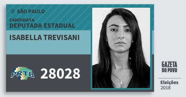 Santinho Isabella Trevisani 28028 (PRTB) Deputada Estadual | São Paulo | Eleições 2018