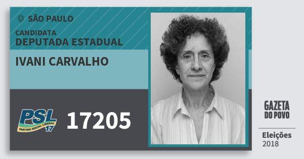 Santinho Ivani Carvalho 17205 (PSL) Deputada Estadual | São Paulo | Eleições 2018