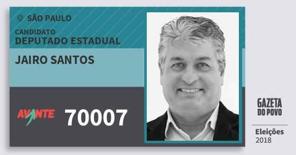 Santinho Jairo Santos 70007 (AVANTE) Deputado Estadual | São Paulo | Eleições 2018