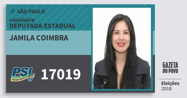 Santinho Jamila Coimbra 17019 (PSL) Deputada Estadual | São Paulo | Eleições 2018