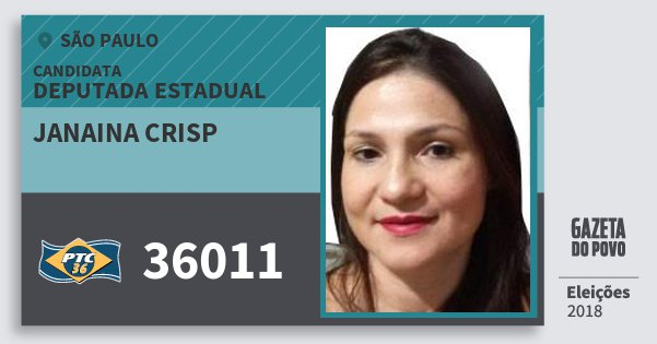 Santinho Janaina Crisp 36011 (PTC) Deputada Estadual | São Paulo | Eleições 2018