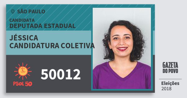 Santinho Jéssica Candidatura Coletiva 50012 (PSOL) Deputada Estadual | São Paulo | Eleições 2018