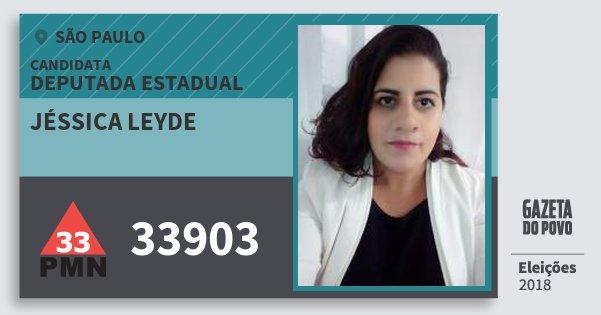 Santinho Jéssica Leyde 33903 (PMN) Deputada Estadual | São Paulo | Eleições 2018
