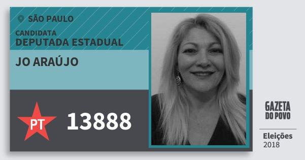 Santinho Jo Araújo 13888 (PT) Deputada Estadual | São Paulo | Eleições 2018
