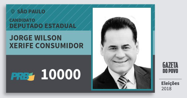 Santinho Jorge Wilson Xerife Consumidor 10000 (PRB) Deputado Estadual | São Paulo | Eleições 2018