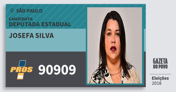 Santinho Josefa Silva 90909 (PROS) Deputada Estadual | São Paulo | Eleições 2018