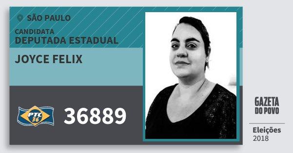 Santinho Joyce Felix 36889 (PTC) Deputada Estadual | São Paulo | Eleições 2018