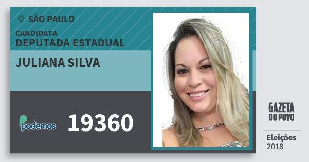 Santinho Juliana Silva 19360 (PODE) Deputada Estadual | São Paulo | Eleições 2018