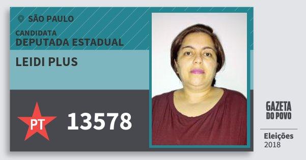 Santinho Leidi Plus 13578 (PT) Deputada Estadual | São Paulo | Eleições 2018