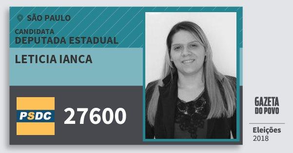 Santinho Leticia Ianca 27600 (DC) Deputada Estadual   São Paulo   Eleições 2018