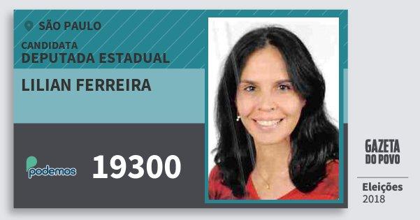 Santinho Lilian Ferreira 19300 (PODE) Deputada Estadual   São Paulo   Eleições 2018