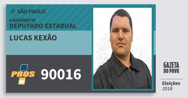 Santinho Lucas Kexão 90016 (PROS) Deputado Estadual   São Paulo   Eleições 2018