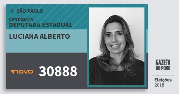 Santinho Luciana Alberto 30888 (NOVO) Deputada Estadual | São Paulo | Eleições 2018