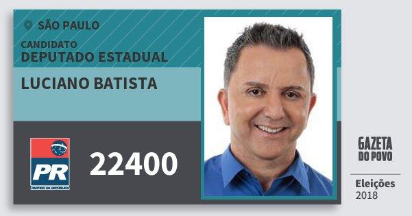 Santinho Luciano Batista 22400 (PR) Deputado Estadual | São Paulo | Eleições 2018